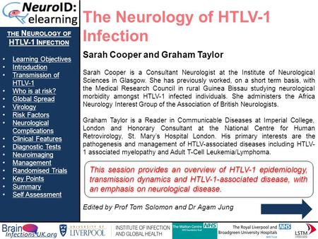 THE N EUROLOGY OF HTLV-1 I NFECTION Learning Objectives Introduction Transmission of HTLV-1Transmission of HTLV-1 Who is at risk? Global Spread Virology.