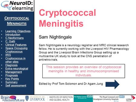 C RYPTOCOCCAL M ENINGITIS Learning Objectives Introduction C.Neoformans C. Gatti Clinical Features Space Occupying CryptococcusSpace Occupying Cryptococcus.