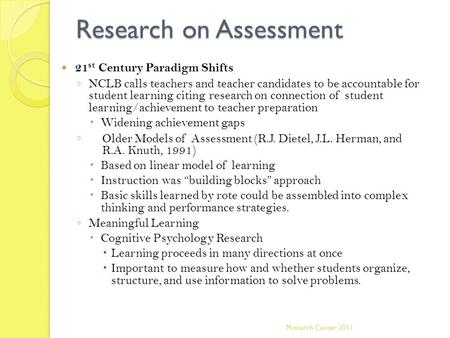 Research on Assessment 21 st Century Paradigm Shifts ◦ NCLB calls teachers and teacher candidates to be accountable for student learning citing research.