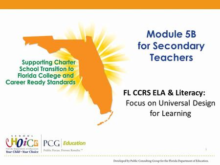 Module 5B for Secondary Teachers 1 FL CCRS ELA & Literacy: Focus on Universal Design for Learning.