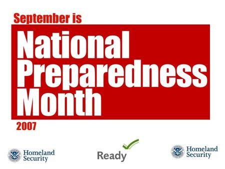 2007 September is. Emergency Preparedness Emergencies can range from inconvenient to devastating. But taking some simple preparedness steps in advance.