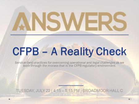 CFPB – A Reality Check Servicer best practices for overcoming operational and legal challenges as we work through the morass that is the CFPB regulatory.
