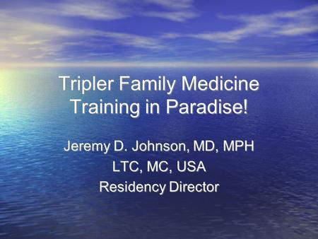 Tripler Family Medicine Training in Paradise!