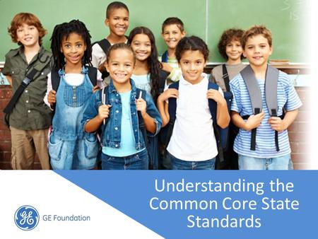 Understanding the Common Core State Standards. The US economy and our education system are directly linked U.S. workers lack the education and skills.