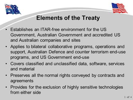 1 of 4 Elements of the Treaty Establishes an ITAR-free environment for the US Government, Australian Government and accredited US and Australian companies.