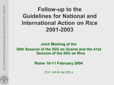Recent Market Developments and Short-Term Outlook Follow-up to the Guidelines for National and International Action on Rice 2001-2003 Joint Meeting of.