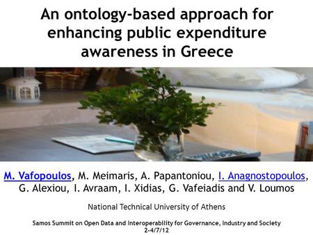 An ontology-based approach for enhancing public expenditure awareness in Greece M. VafopoulosM. Vafopoulos, M. Meimaris, A. Papantoniou, I. Anagnostopoulos,I.