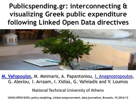 Publicspending.gr: interconnecting & visualizing Greek public expenditure following Linked Open Data directives M. VafopoulosM. Vafopoulos, M. Meimaris,