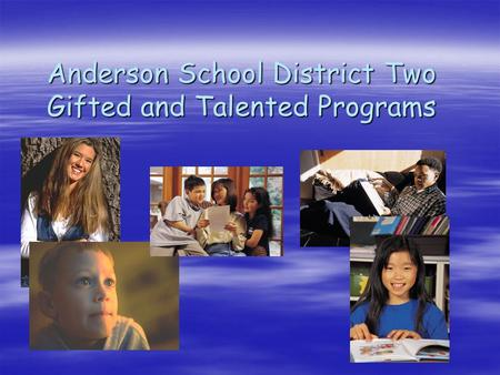 Anderson School District Two Gifted and Talented Programs.