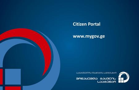 Citizen Portal www.mygov.ge. 2 3 E-services delivery model.