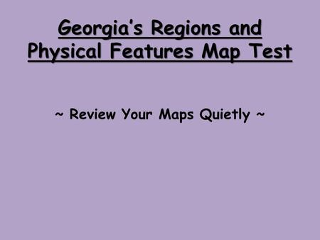 Georgia's Regions and Physical Features Map Test ~ Review Your Maps Quietly ~