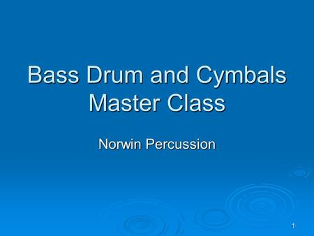 1 Bass Drum and Cymbals Master Class Norwin Percussion.