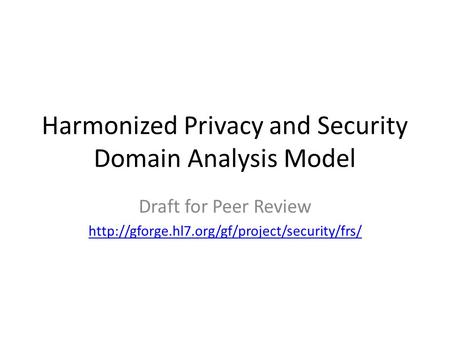 Harmonized Privacy and Security Domain Analysis Model Draft for Peer Review