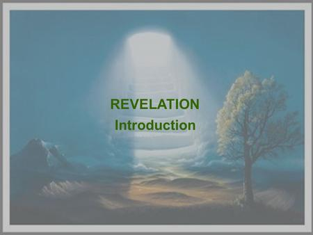 REVELATION Introduction. HERMENEUTICS Study and Interpretation of Scriptures.