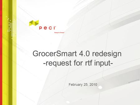 GrocerSmart 4.0 redesign -request for rtf input- February 25, 2010.