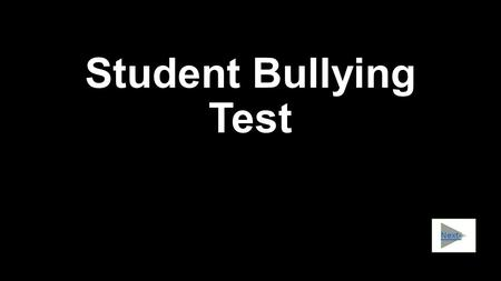 Student Bullying Test Next->.