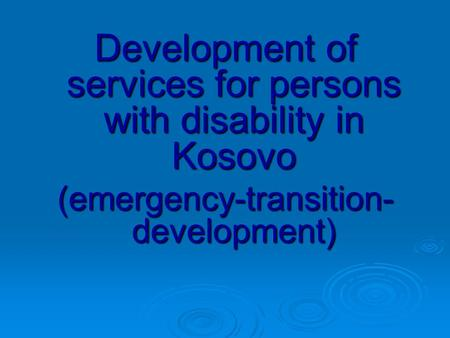 disability services in kosovo The actual situation of people with disabilities in kosovo ➢  people with  health services, auxiliary tools, physical infrastructure not  accessible.