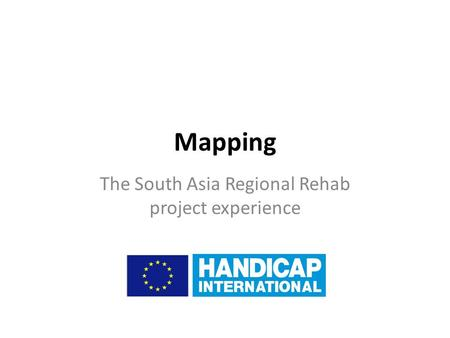 Mapping The South Asia Regional Rehab project experience.