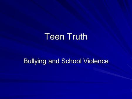 "Teen Truth Bullying and School Violence. Appreciations ONLY ""you have the power"""