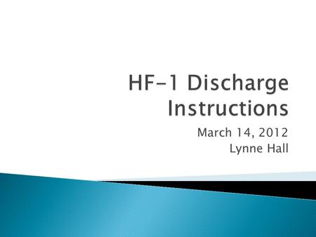 March 14, 2012 Lynne Hall.  Best Practice Committee looks at all Core Measure Data ◦ HF-1 Discharge Instructions is one of the lowest measure in Georgia.