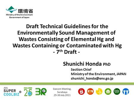 Shunichi Honda PhD Section Chief Ministry of the Environment, JAPAN Ministry of the Environment Government of Japan Draft Technical.