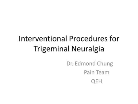 Interventional Procedures for Trigeminal Neuralgia