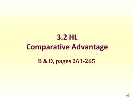 3.2 HL Comparative Advantage B & D, pages 261-265.