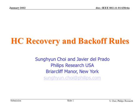 Doc.: IEEE 802.11-01/630r4a Submission S. Choi, Philips Research January 2002 Slide 1 HC Recovery and Backoff Rules Sunghyun Choi and Javier del Prado.