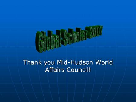 Thank you Mid-Hudson World Affairs Council!. Americans for Informed Democracy The president of AIDemocracy, Seth Green, was also the director of our camp.