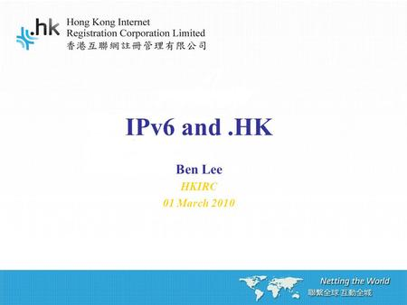 IPv6 and.HK Ben Lee HKIRC 01 March 2010. 2 Agenda 1. Why IPv6 for.hk 2. Roadmap of IPv6 deployment 3. Current status 4. Considerations 5. Further work.