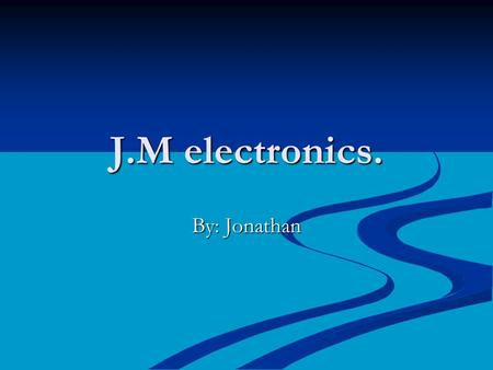 J.M electronics. By: Jonathan. Worlds smallest computer. The worlds smallest computer, Is the worlds smallest computer! The worlds smallest computer,