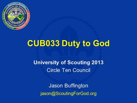 CUB033 Duty to God University of Scouting 2013 Circle Ten Council Jason Buffington