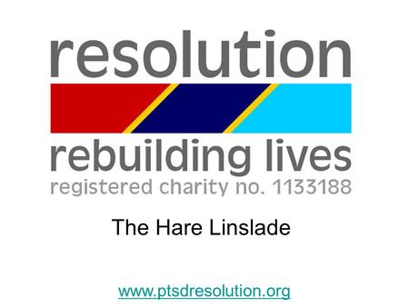 Www.ptsdresolution.org The Hare Linslade. Jim Woolley, the Hare Inn – near Milton Keynes - www.thehare.co.uk Pub Hub is organised by PTSD Resolution to.