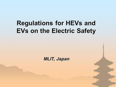 Regulations for HEVs and EVs on the Electric Safety MLIT, Japan.