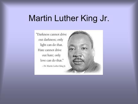 Martin Luther King Jr..
