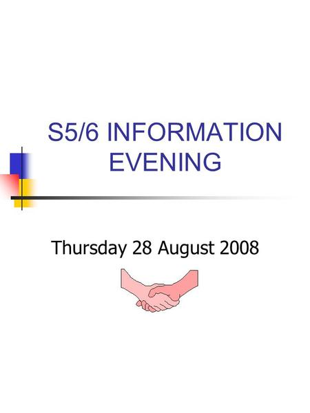 S5/6 INFORMATION EVENING Thursday 28 August 2008.