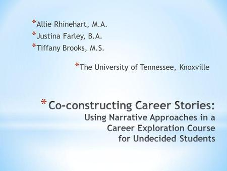 * Allie Rhinehart, M.A. * Justina Farley, B.A. * Tiffany Brooks, M.S. * The University of Tennessee, Knoxville.