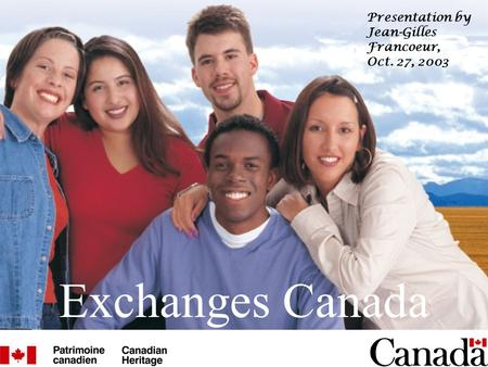 Exchanges Canada Presentation by Jean-Gilles Francoeur, Oct. 27, 2003.