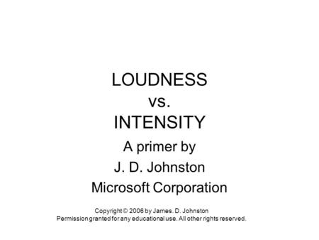 A primer by J. D. Johnston Microsoft Corporation