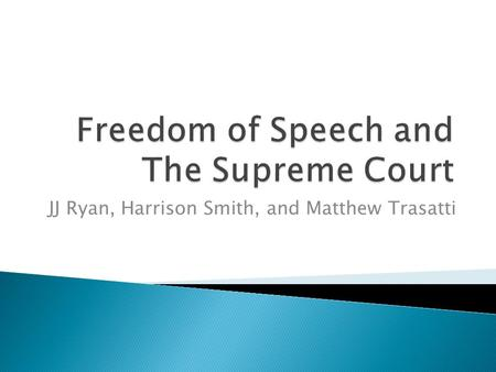 "JJ Ryan, Harrison Smith, and Matthew Trasatti.  ""Congress shall make no law respecting an establishment of religion, or prohibiting the free exercise."
