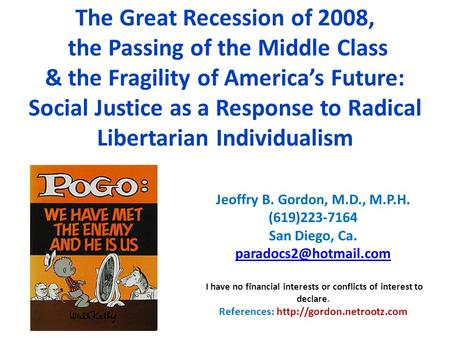 The Great Recession of 2008, the Passing of the Middle Class & the Fragility of America's Future: Social Justice as a Response to Radical Libertarian Individualism.