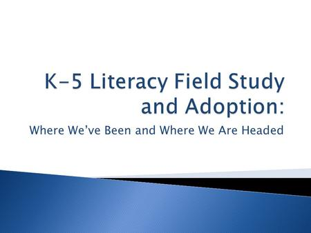 Where We've Been and Where We Are Headed.  Reading 3D DIBELS/TRC K-3 General Trends ◦ 20-30% of our student population is struggling in the area of.