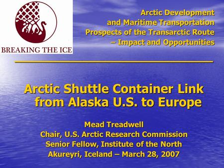 Arctic Development and Maritime Transportation Prospects of the Transarctic Route – Impact and Opportunities _________________________ Arctic Shuttle Container.