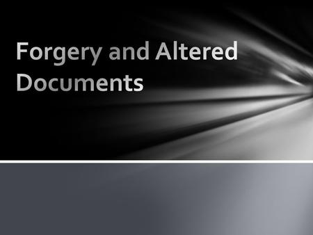 Forgery and Altered Documents