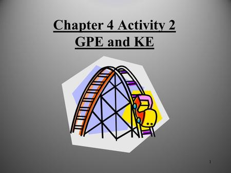 1 Chapter 4 Activity 2 GPE and KE 2 Potential Energy Potential Energy: stored energy. There are many ways that energy can be stored and then released.