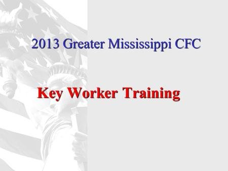 2013 Greater Mississippi CFC Key Worker Training.