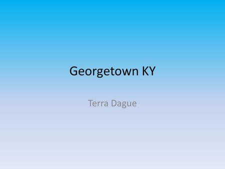 Georgetown KY Terra Dague. Temperature Temperature for today is 58.