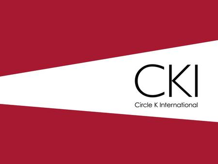 What is CKI? Circle K International is the world's premier collegiate service organization that promotes Service, Leadership, and Fellowship.