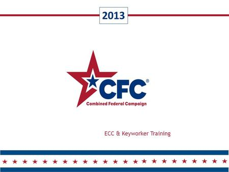 2013 ECC & Keyworker Training. CFC 2 Thank you for partnering with the CFC!  Established by Executive Order in 1961. Signed by President John F. Kennedy.