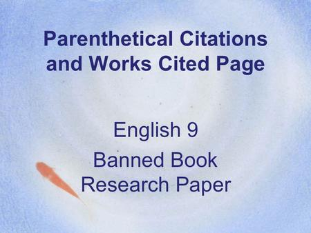 Parenthetical Citations and Works Cited Page English 9 Banned Book Research Paper.